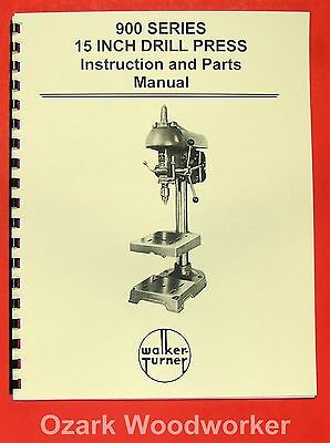 "WALKER TURNER 900 Series 15"" Drill Press Operator's & Parts Manual 0749"