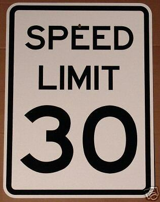 REAL SPEED LIMIT 30  24 x 30 ROAD STREET TRAFFIC SIGN SIGNS
