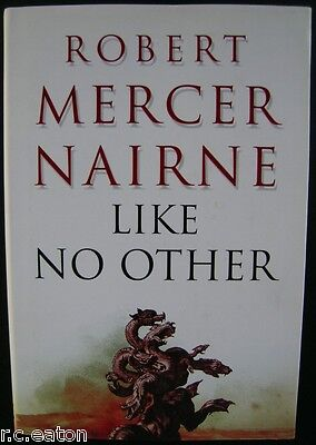 Like No Other (Robert Mercer Nairne) - Hardcover (2005) - First Edition - New