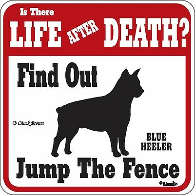 Blue Heeler Funny Warning Dog Sign - Many Breeds Available