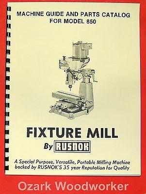 RUSNOK 850 Fixture Milling Machine Operator's & Parts Manual 0894