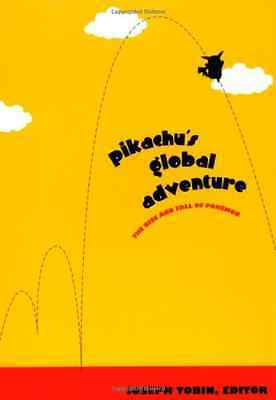 Pikachu's Global Adventure: The Rise and Fall of Pokemo - Paperback NEW Derusha,