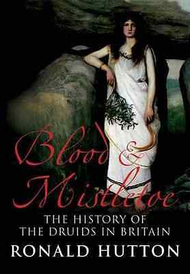 Blood and Mistletoe: The History of the Druids in Brita - Paperback NEW Ronald H