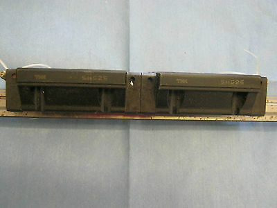 "THK Model: SHS25 (2)  Linear Slides pm 15½"" Rail < W"