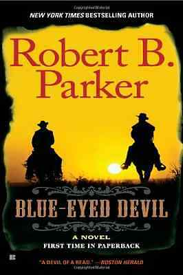 Blue-eyed Devil - Paperback NEW Robert B. Parke 2011-05-03