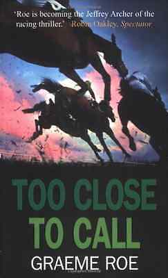 Too Close to Call (Jay Jessop Racing Thriller) - Paperback NEW Roe, Graeme 2008-