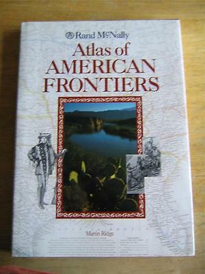 Rand McNally Atlas of American Frontiers, large book w/illustrations, HCDJ, 1993