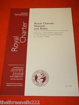 THE BRITISH PSYCHOLOGICAL SOCIETY ROYAL CHARTER, STATUTES AND RULES re AGM 2004