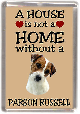 "Parson Russell Terrier Dog Fridge Magnet ""A HOUSE IS NOT A HOME"" by Starprint"