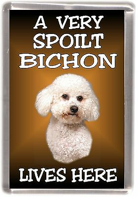 "Bichon Frise Dog No 1 Fridge Magnet ""A VERY SPOILT .. LIVES HERE"" by Starprint"