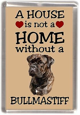"Bullmastiff Dog Fridge Magnet ""A HOUSE IS NOT A HOME"" by Starprint"