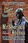 Singular Adventures of Mr Sherlock Holmes  by Stockwell, 2nd expanded, SB  VG