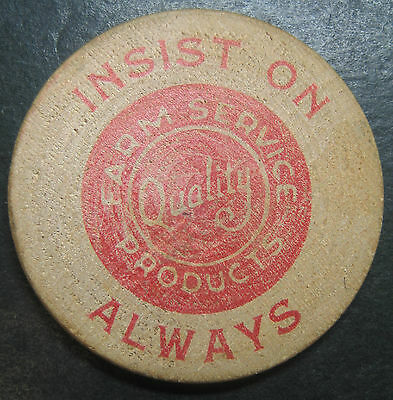 """Farm Service Quality Products"" Wooden Nickel! ""Beware of Imitations"""