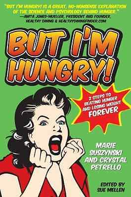 But I'm Hungry!: 2 Steps to Beating Hunger and Losing W - Paperback NEW Suszynsk