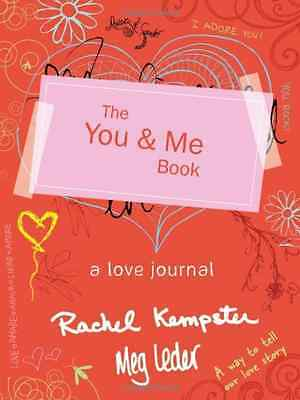The You and Me Book: A Love Journal - Paperback NEW Meg Leder 2012-11-24