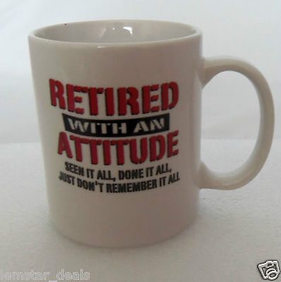 Retired With an Attitude White Coffee Mug
