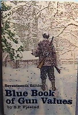 BLUE BOOK OF GUN VALUES 17th SEVENTEENTH EDITION S. FJESTAD EXCELLENT CONDITION