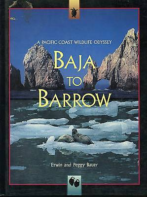 Baja to Barrow: A Pacific Coast Wildlife Odyssey by Erwin A. Bauer and Peggy...