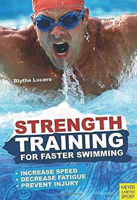 Strength Training for Faster Swimming - Paperback NEW Blyth Lucerno 2011-10-06