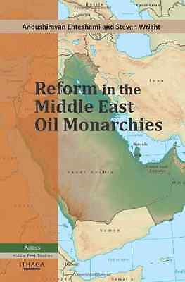 Reform in the Middle East Oil Monarchies - Paperback NEW Ehteshami, Anou 2012-02