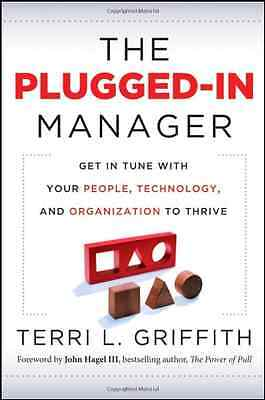 The Plugged-In Manager: Get in Tune with Your People, T - Hardcover NEW Terri L
