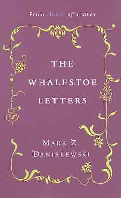 The Whalestoe Letters: From House of Leaves - Paperback NEW Danielewski, Ma 2001