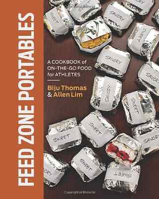 Feed Zone Portables: A Cookbook of On-The-Go Food for A - Hardcover NEW Thomas,