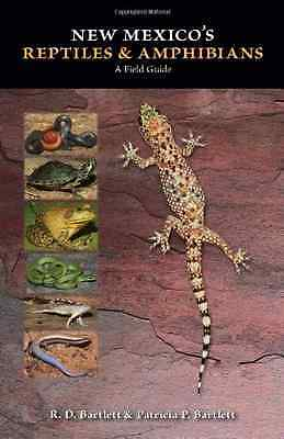 New Mexico's Reptiles and Amphibians - Paperback NEW R. D. Bartlett 2013-09-30