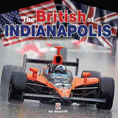 The British at Indianapolis - Hardcover NEW Ian Wagstaff, D 2010-10-22