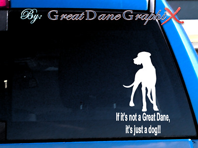 If It's not a Great Dane... Vinyl Decal Sticker / Color Choice - HIGH QUALITY