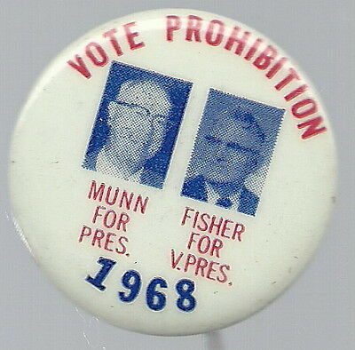Munn, Fisher Prohibition Party 1968 Political Pin