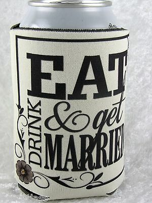 Eat Drink & Get Married Rustic Country Wedding Koozies Coolies Can Kozy Coolers