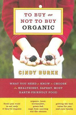 To Buy or Not to Buy Organic : What You Need to Know to Choose the...