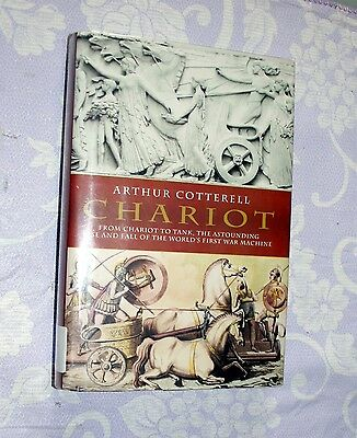 Chariot The Astounding Rise And Fall Of The World's First War Machine Hardcover