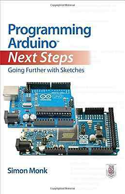 Programming Arduino Next Steps: Going Further with Sket - Paperback NEW Monk, Si
