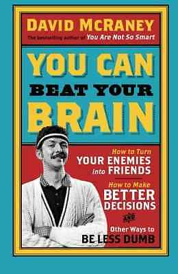 You Can Beat Your Brain: How To Turn Your Enemies Into  - Paperback NEW Mccraney