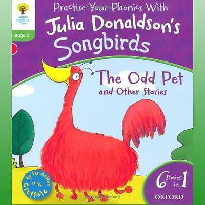 Oxford Reading Tree Songbirds Level 2 The Odd Pet and Other Stories by Donaldson