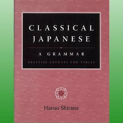Classical Japanese by Shirane Haruo