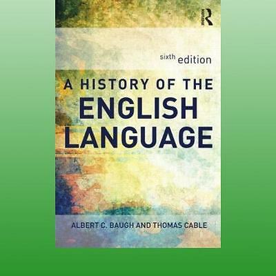 History of the English Language by Baugh Albert C
