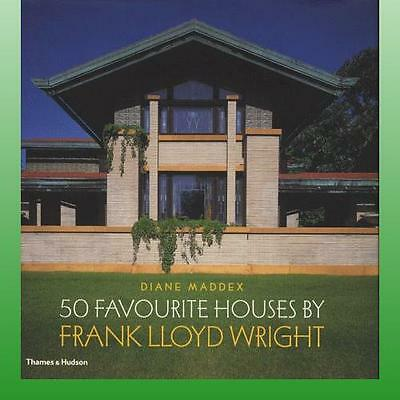 50 Favourite Houses by Frank Lloyd Wright by Maddex Diane