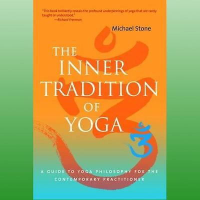 Inner Tradition of Yoga by Stone Michael