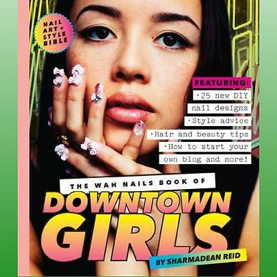 WAH Nails Book of Downtown Girls by Reid Sharmadean