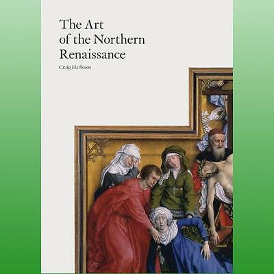 Art of the Northern Renaissance by Harbison Craig