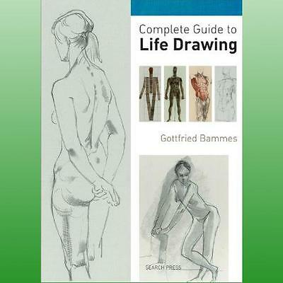 Complete Guide to Life Drawing by Bammes Gottfried