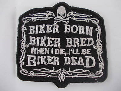 "New Vest Patch  ""biker Born Biker Bred When I Die Biker Dead"" Black & White"