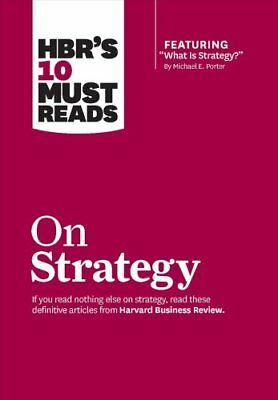 HBR's 10 Must Reads on Strategy by Harvard Business Review (Paperback, 2011)