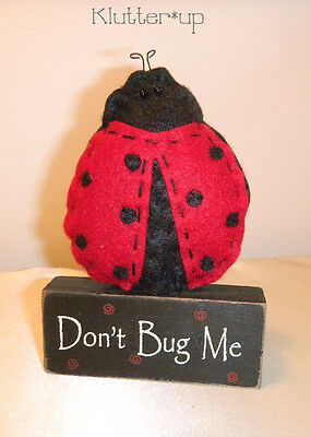 LADY BUG SIGN-DON'T BUG ME- Prim Primitive Country Folk Art Ladybug Doll Block