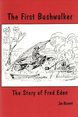 The First Bushwalker fred eden new paperback latest edition