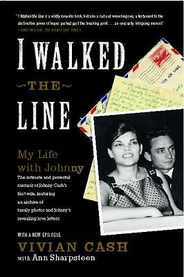 I Walked the Line : My Life with Johnny by Vivian Cash and Ann Sharpsteen...