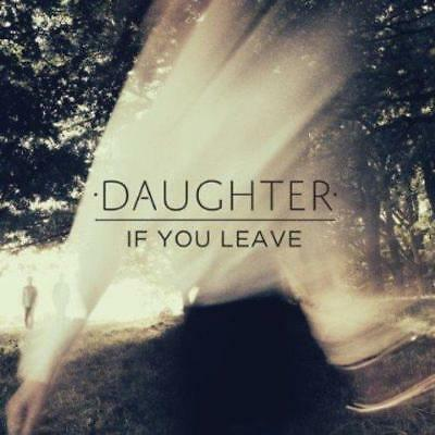 "Daughter - If You Leave (NEW 12"" VINYL LP & CD)"